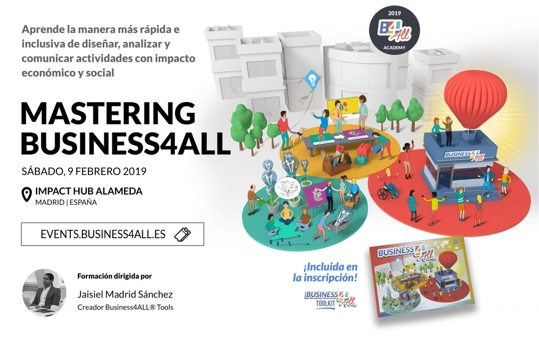Impact Hub Madrid acoge el 9 de febrero Mastering Business4all